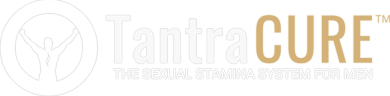 TantraCURE - Super Sexual Stamina - Cure Premature Ejaculation And Last Longer In Bed